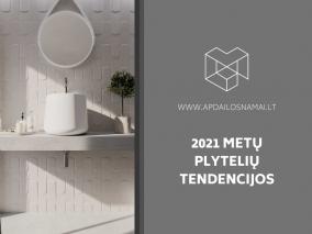2021 metų plytelių tendencijos